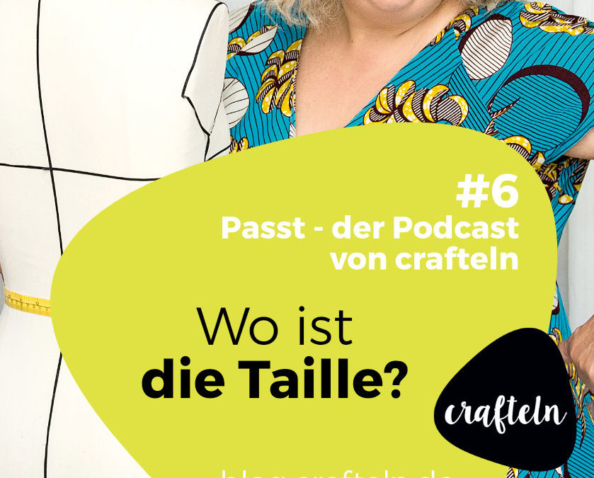 Passt Podcast #6: Wo ist die Taille?