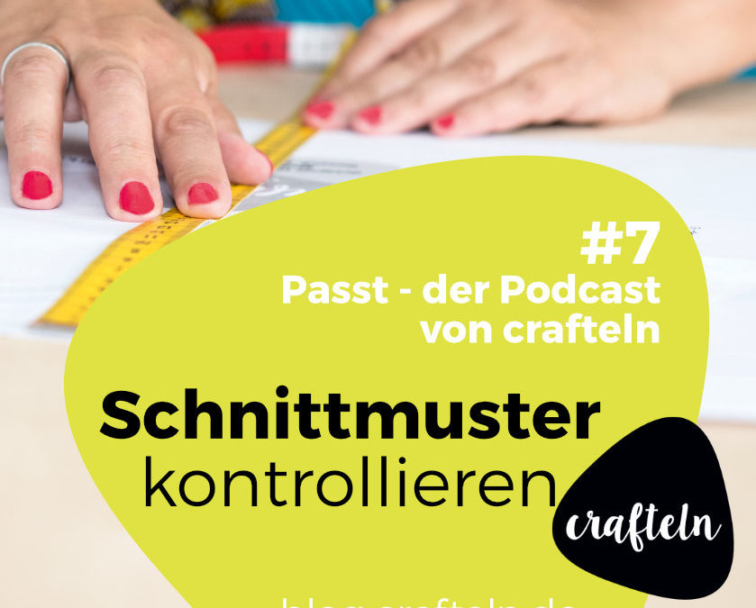 Passt Podcast Episode #7: Schnittmuster kontrollieren
