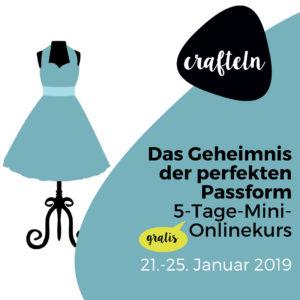 """Kostenloser Mini-Onlinekurs zum Thema """"Das Geheimnis der perfekten Passform"""" vom 21. is 25.1.2019"""