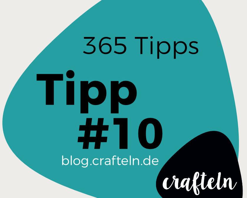 365-Tipps-Challenge: Tipp #10 Das Näh-Mojo kommt wieder