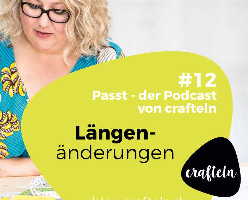 Podcast  Episode #12 Längenänderungen – oder warum Schnittanpassung eigentlich nur aufschneiden und ziehen ist