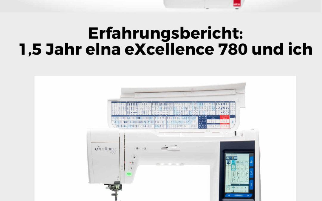 1,5 Jahre – meine elna excellence 780 und ich (Erfahrungsbericht)