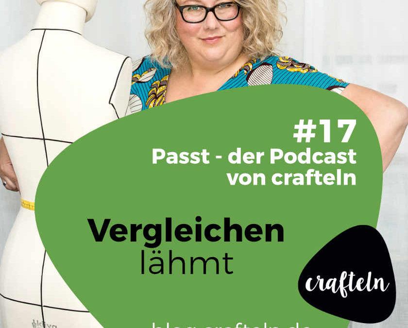 Passt Podcast Episode #17: Vergleichen lähmt
