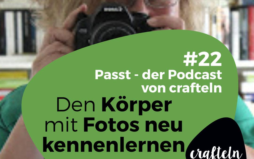 Den Körper mit Fotos neu kennenlernen – Podcast Episode #22