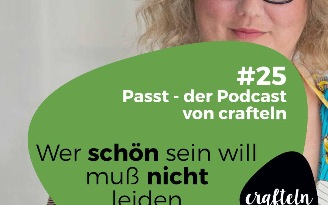 Wer schön sein will, muß nicht leiden – Podcast Episode #25