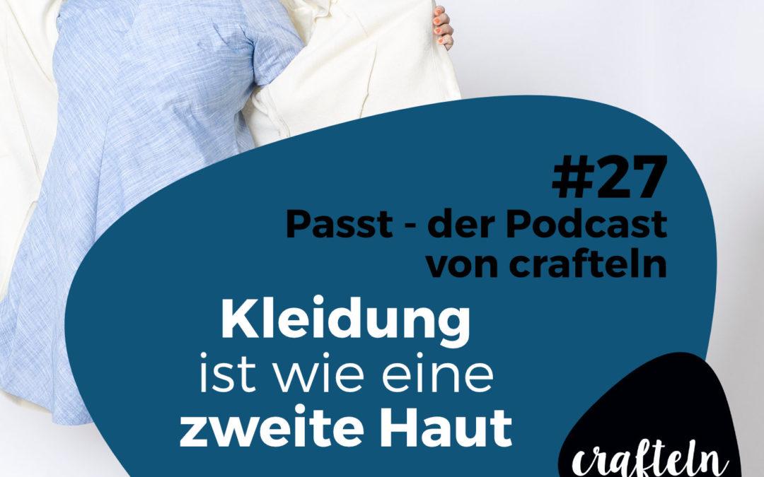 Kleidung ist wie eine zweite Haut – Episode #27 des Passt Podcast