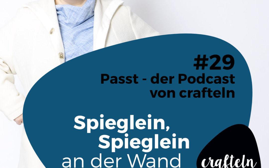 Spieglein, Spieglein an der Wand – Episode #29 des Passt Podcast
