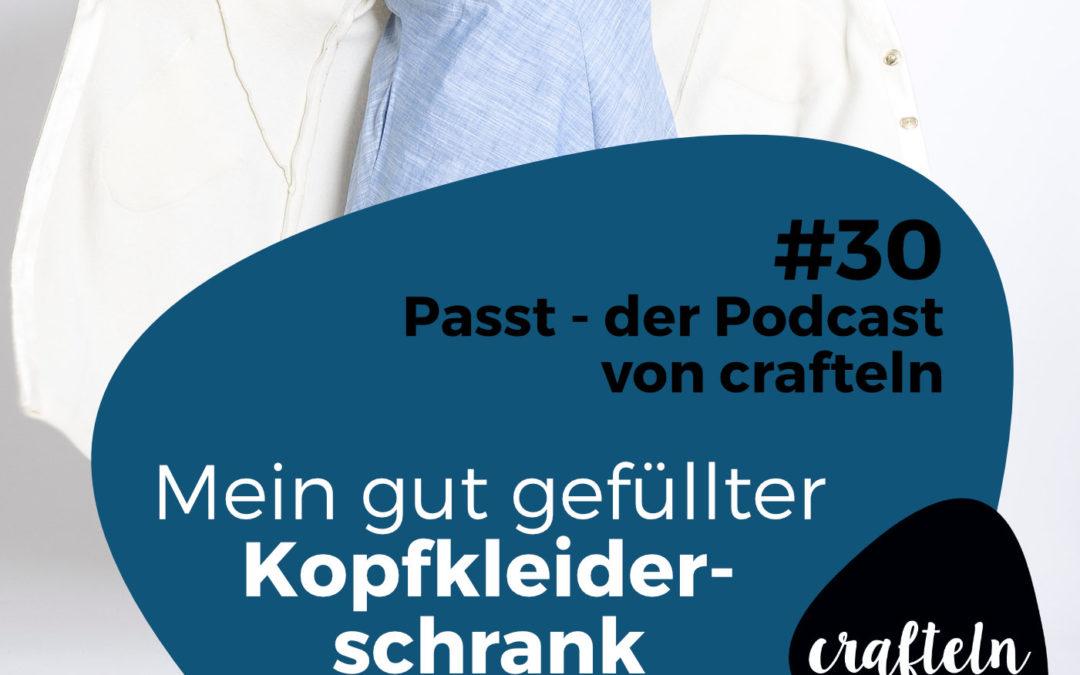 Mein gut gefüllter Kopfkleiderschrank – Passt Podcast Episode #30