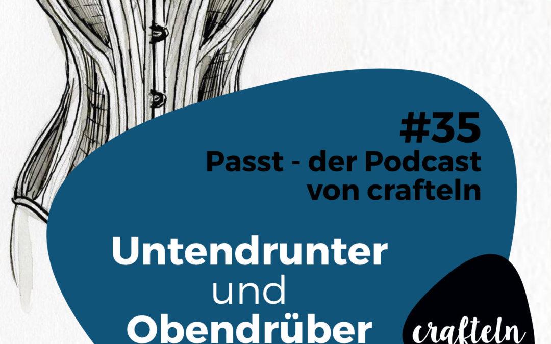 Untendrunter und Obendrüber – Passt Podcast #35