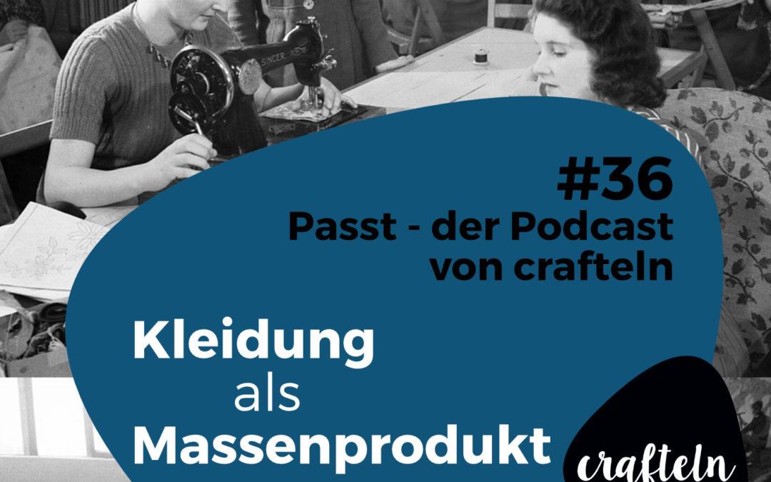 Kleidung als Massenprodukt – Podcast-Episode #36