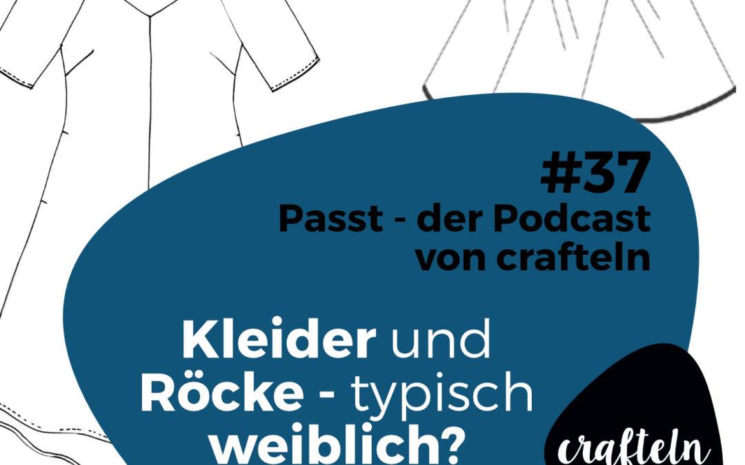 """Kleider und Röcke """"typisch weiblich""""?  – Passt Podcast #37"""