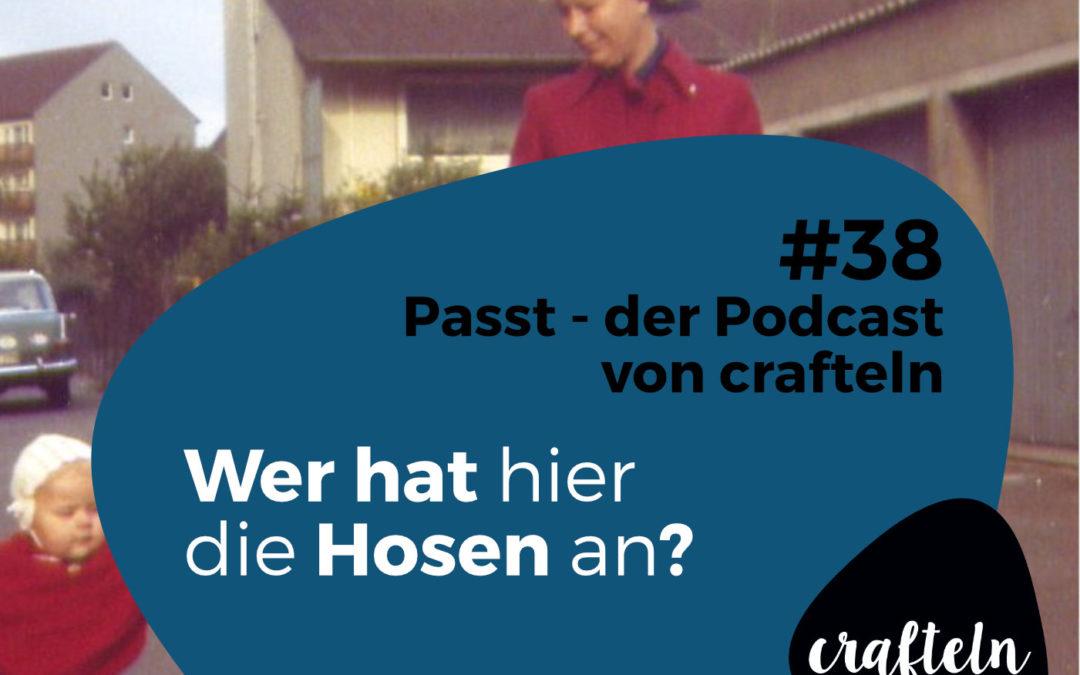Wer hat hier die Hosen an? – Passt Podcast Episode #38