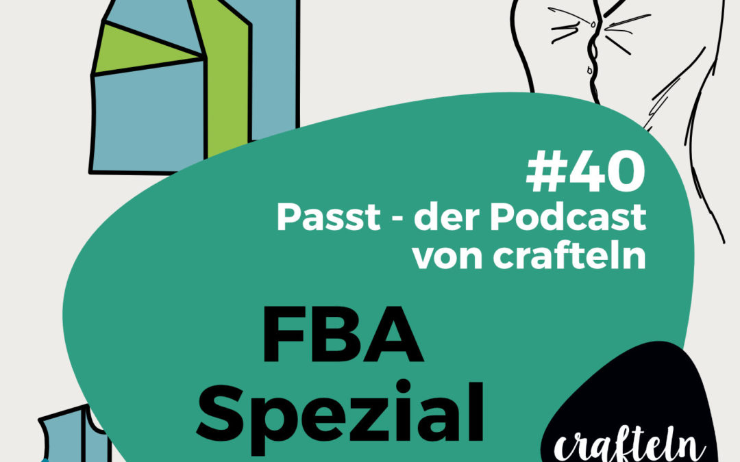FBA-Spezial – Passt Podcast Episode #40