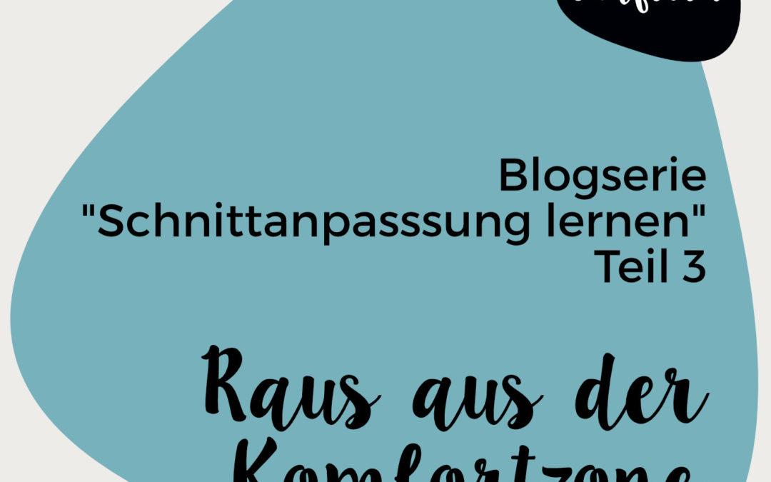 """Blogserie """"Schnittanpassung lernen"""" – Raus aus der Komfortzone"""