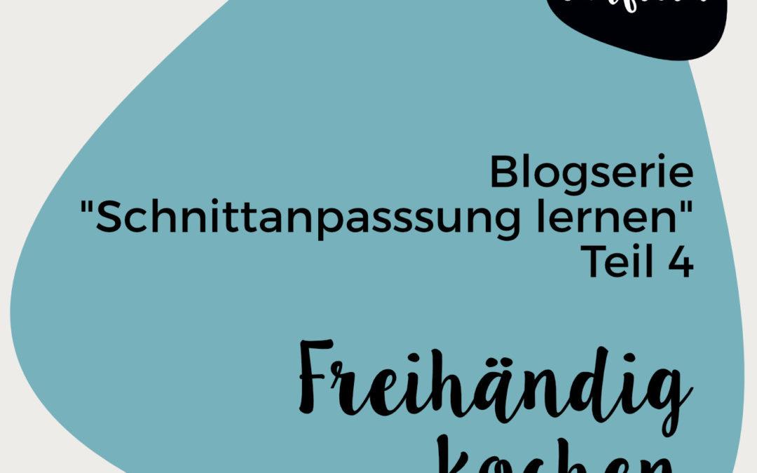 """Blogserie """"Schnittanpassung lernen"""" – Freihändig Kochen"""