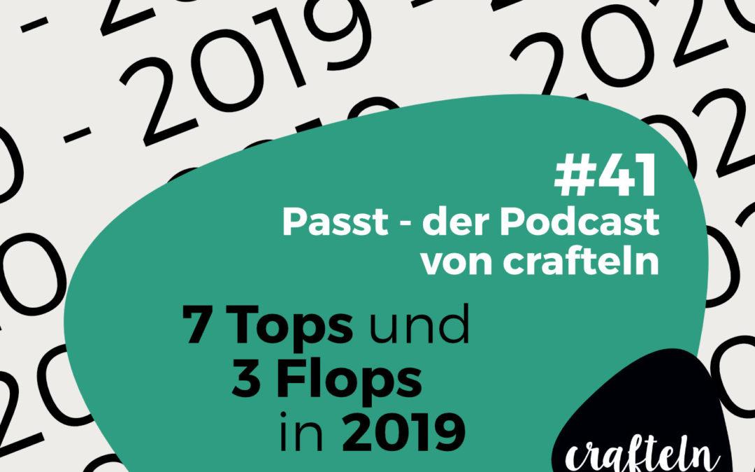 7 Tops, 3 Flops – Rückblick 2019, Ausblick 2020 (Podcast Episode #41)