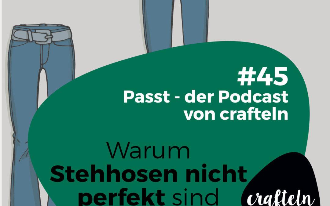 Warum Stehhosen nicht perfekt sind – Passt Podcast Episode 45