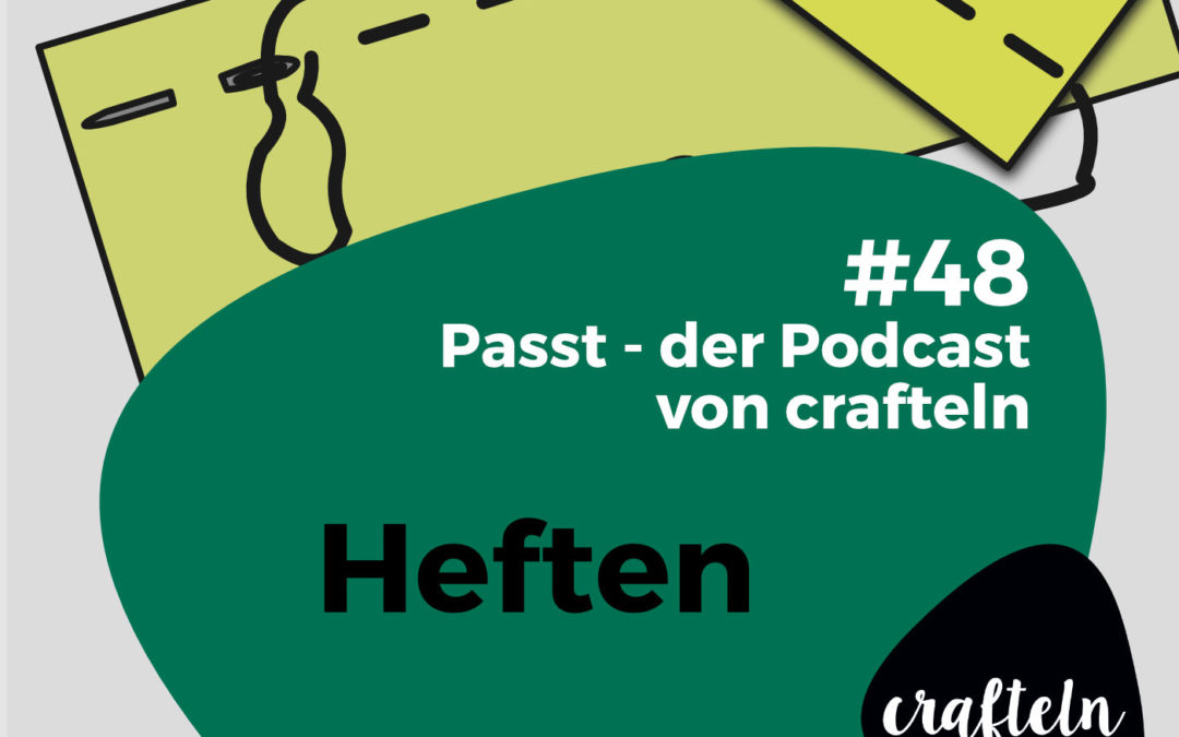 Heften – Passt Podcast Episode #48