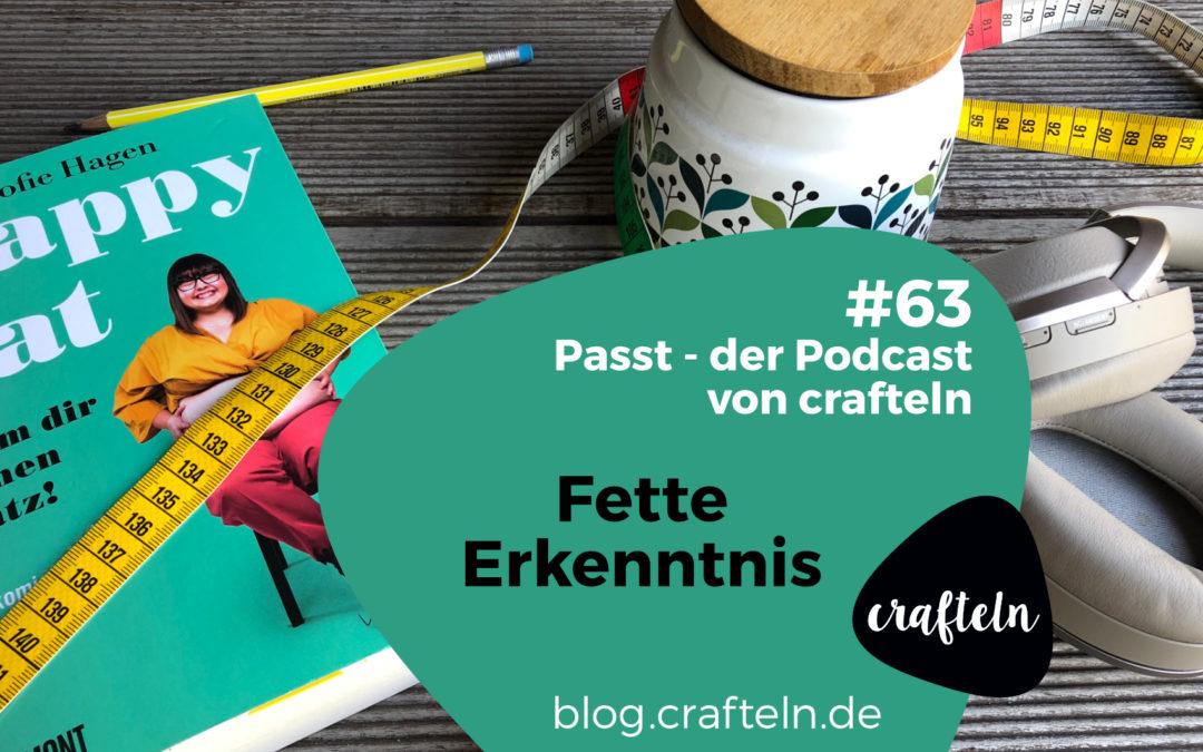 Fette Erkenntnis – Passt Podcast Episode #63