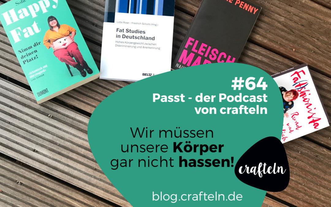 Wir müssen unsere Körper gar nicht hassen! – Passt Podcast Episode #64