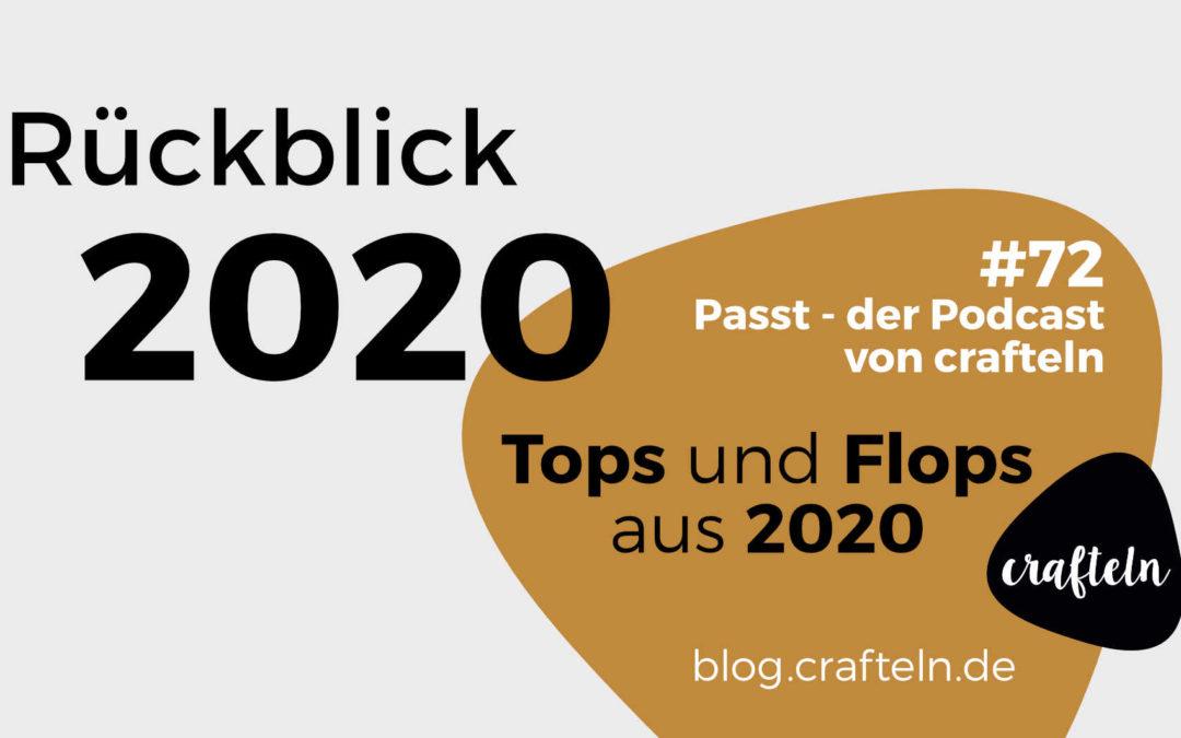 Tops und Flops aus 2020 – Passt Podcast Episode #72