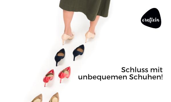 Schluss mit unbequemen Schuhen